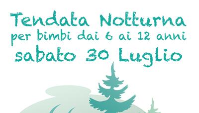 30/07 TENDATA NOTTURNA 6/12 ANNI